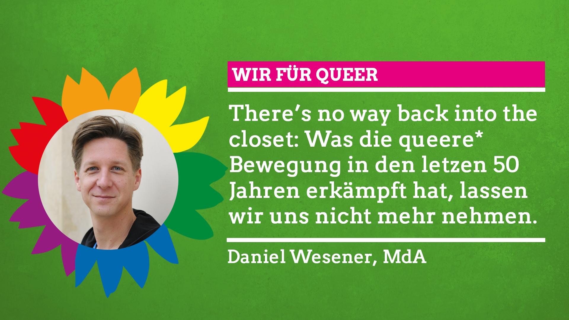 """Daniel Wesener sagt im Rahmen unserer Grünen Regenbogenwochen: """"Wir für Queer!"""""""