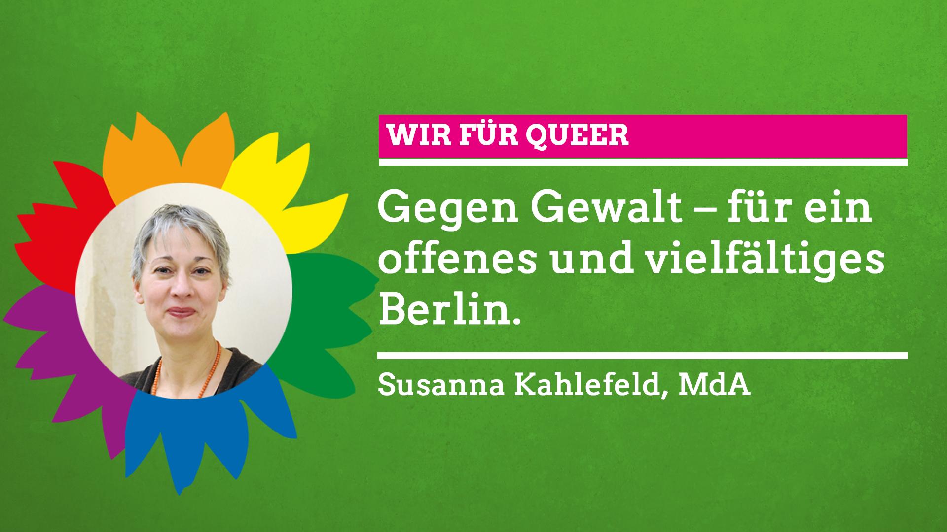 """Susanna Kahlefeld sagt im Rahmen unserer Grünen Regenbogenwochen: """"Wir für Queer!"""""""