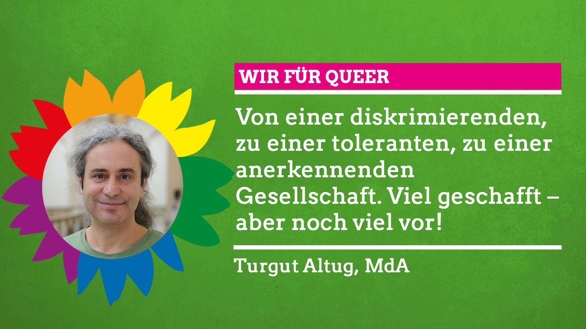 """Turgut Altug sagt im Rahmen unserer Grünen Regenbogenwochen """"Wir für Queer!"""""""